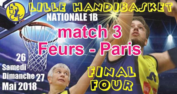 Basket - Playoffs Lille match 3 - Feurs v Paris (petite finale)